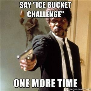 No more ice bucket challenge