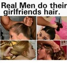 Real men do their girlfriend's hair